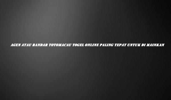 Agen Atau Bandar Totomacau Togel Online Paling Tepat Untuk di Mainkan